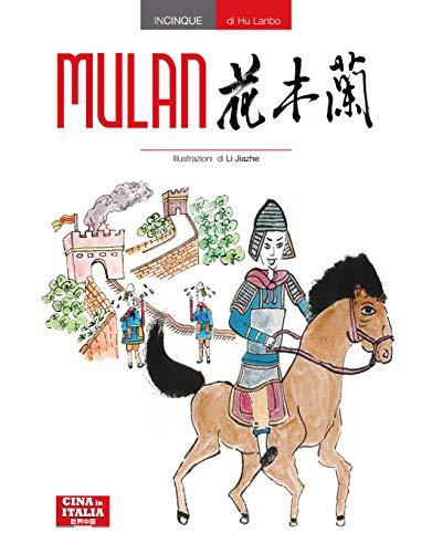 Mulan. Ediz. cinese e italiana