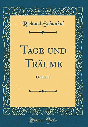 Tage und Träume: Gedichte (Classic Reprint)