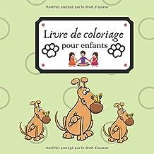 Livre de coloriage pour enfants: Livre de coloriage simple avec chiens et chiots pour tout-petits et enfants d'âge préscolaire. Un livre de coloriage ... avec des chiens drôles (French Edition)