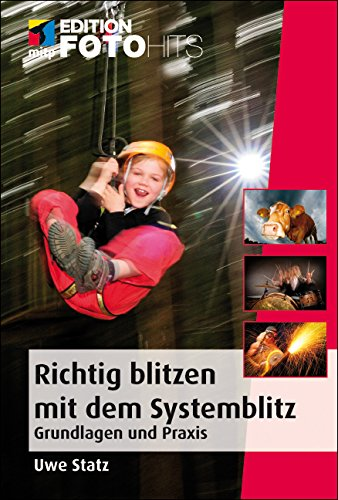 Richtig Blitzen mit dem Systemblitz (Edition FotoHits)