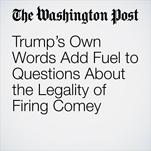 Trump's Own Words Add Fuel to Questions About the Legality of Firing Comey copertina