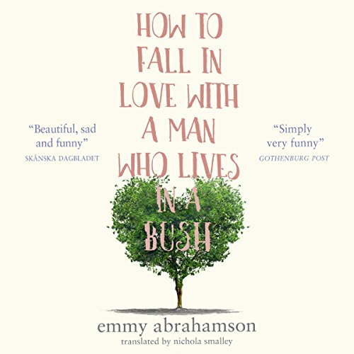 How to Fall in Love with a Man Who Lives in a Bush cover art