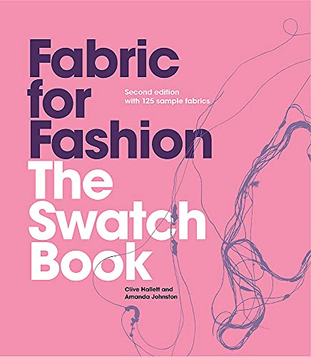 Fabric for Fashion: The Swatch Book, Second Edition (An invaluable resource containing 125 fabric...