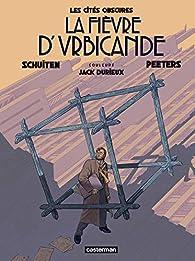 Les Cités obscures, Tome 2 : La fièvre d'Urbicande par François Schuiten