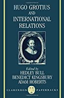 Hugo Grotius and International Relations (Clarendon Paperbacks) by Unknown(1992-05-14)