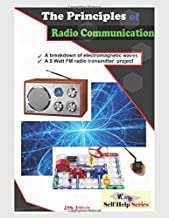 The Principles of Radio Communication: A Detailed Information on Radio Transmission and Reception (WASPP Self Help series)