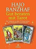 Gut beraten mit Tarot: Der Schlüssel zu allen 78 Tarot-Karten mit 24 bewährten Legemethoden - Set / Buch und 78 Rider Waite Tarotkarten