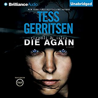 Die Again     Rizzoli & Isles              By:                                                                                                                                 Tess Gerritsen                               Narrated by:                                                                                                                                 Tanya Eby                      Length: 9 hrs and 28 mins     35 ratings     Overall 4.4