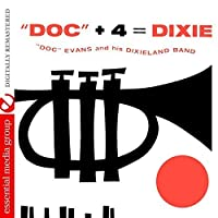 Doc + 4 = Dixie (Digitally Remastered) by Doc Evans and his Dixieland Band (2015-05-03)