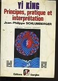 Yi king. principes, pratique et interpretation. - 01/01/1987