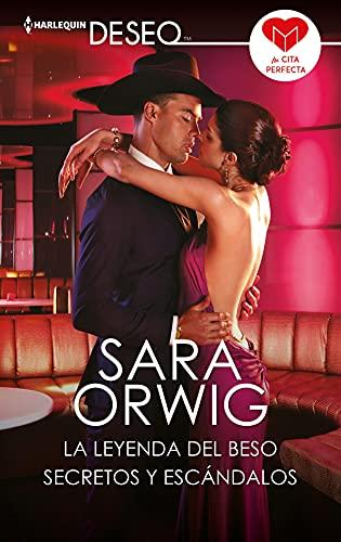 La leyenda del beso – Secretos y escándalos de Sara Orwig