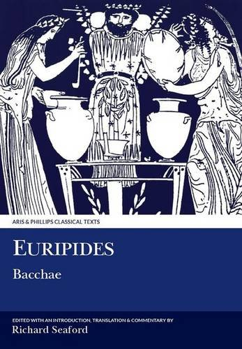Euripides: Bacchae (Aris and Phillips Classical Texts)