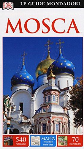 Mosca. Con cartina. Ediz. a colori