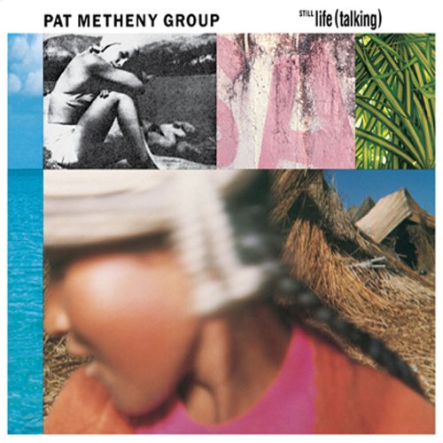 Still Life (Talking) / Pat Metheny Group