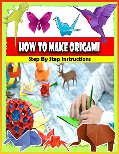 How To Make ORIGAMI Step By Step Instructions: The Great Big Easy ORIGAMI Book | Origami Techniques | Origami Made Simple | Origami kit japanese