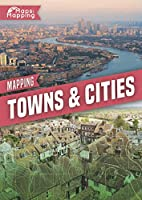 Mapping Towns & Cities (Maps and Mapping)