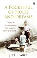 A Pocketful of Holes and Dreams by Jeff Pearce(2011-03-01)