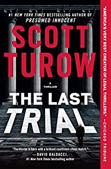 The Last Trial (Kindle County Book 11) by [Scott Turow]