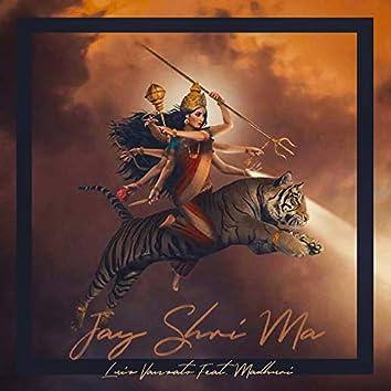 Jay Shri Ma (feat. Madhuri)