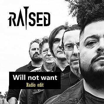 Will not want (Radio Edit)