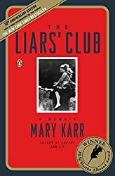 Books Set in Texas: The Liars' Club by Mary Karr. texas books, texas novels, texas literature, texas fiction, texas authors, best books set in texas, popular books set in texas, texas reads, books about texas, texas reading challenge, texas reading list, texas travel, texas history, texas travel books, texas books to read, novels set in texas, books to read about texas, dallas books, houston books, san antonio books, austin books