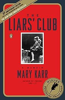 The Liars' Club: A Memoir by [Mary Karr]