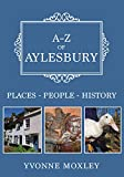 A-Z of Aylesbury: Places-People-History (English Edition)