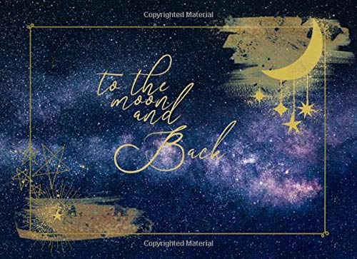 To the Moon and Back: Guest Book for Celestial Themed Bridal Showers, Weddings and Baby Showers | For 250 guest and their messages