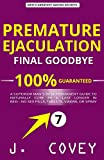 Premature Ejaculation Final Goodbye: A Superior Man's Best-Permanent Guide to Naturally Cure PE & Last Longer in BedтАФNo Sex Pills, Tablets, Viagr├б, or Spray: 7 (ATGTBMH Colored Version)