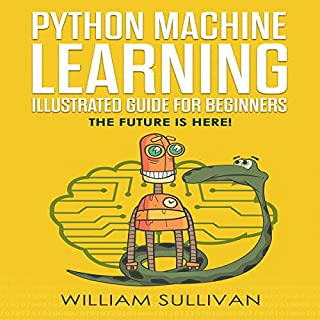 Python Machine Learning Guide for Beginners & Intermediates: The Future Is Here! audiobook cover art