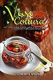Vasocottura: Ricette per cucinare in modo sano e veloce utilizzando solo microonde forno e lavastoviglie
