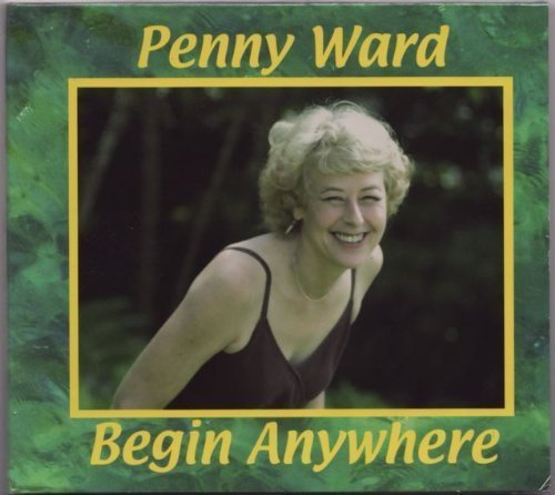 Begin Anywhere by Penny Ward (2009-10-27)