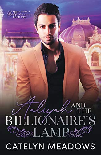 Aaliyah and the Billionaire's Lamp: A Clean Billionaire Fairy Tale Romance (Once Upon a Billionaire)