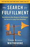 Image of The Search for Fulfillment: Revolutionary New Research That Reveals the Secret to Long-term Happiness