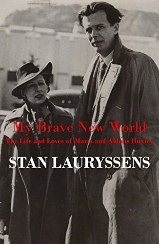 My Brave New World: The Life and Loves of Maria and Aldous Huxley (English Edition)