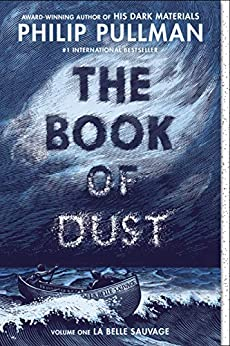 The Book of Dust: La Belle Sauvage (Book of Dust, Volume 1) by [Philip Pullman]