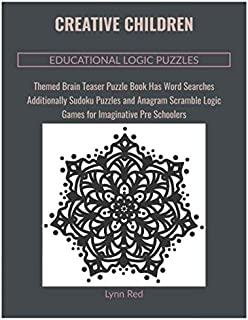 Creative Children Educational Logic Puzzles: Themed Brain Teaser Puzzle Book Has Word Searches Additionally Sudoku Puzzles...