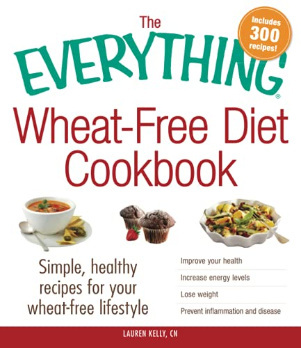 The Everything Wheat-Free Diet Cookbook: Simple, Healthy Recipes for Your Wheat-Free Lifestyle