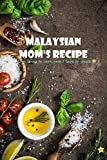 Malaysian mom s Recipe: Mom loves cooking and I love writing!