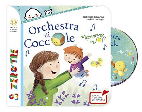Orchestra di coccole. Ediz. a colori. Con CD-Audio