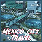 Mexico City Travel Calendar 2022: 2021-2022 Mexico City Weekly & Monthly Planner | 2-Year Pocket Calendar | 19 Months | Organizer | Agenda | Appointment | For Mexico City Lovers
