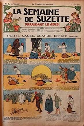 SEMAINE DE SUZETTE (LA) [No 5] du 01/03/1923 - PETITE CAUSE - GRANDS EFFETS / CONTE ARABE - BECASSINE ALPINISTE