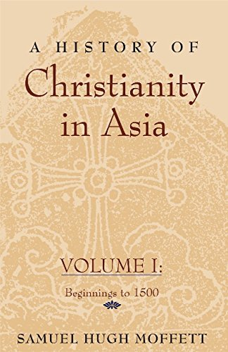 A History of Christianity in Asia: Beginnings to 1500