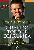 Cuando todo se derrumba (Spanish Edition) by Pema Chödrön(2012-06-15)