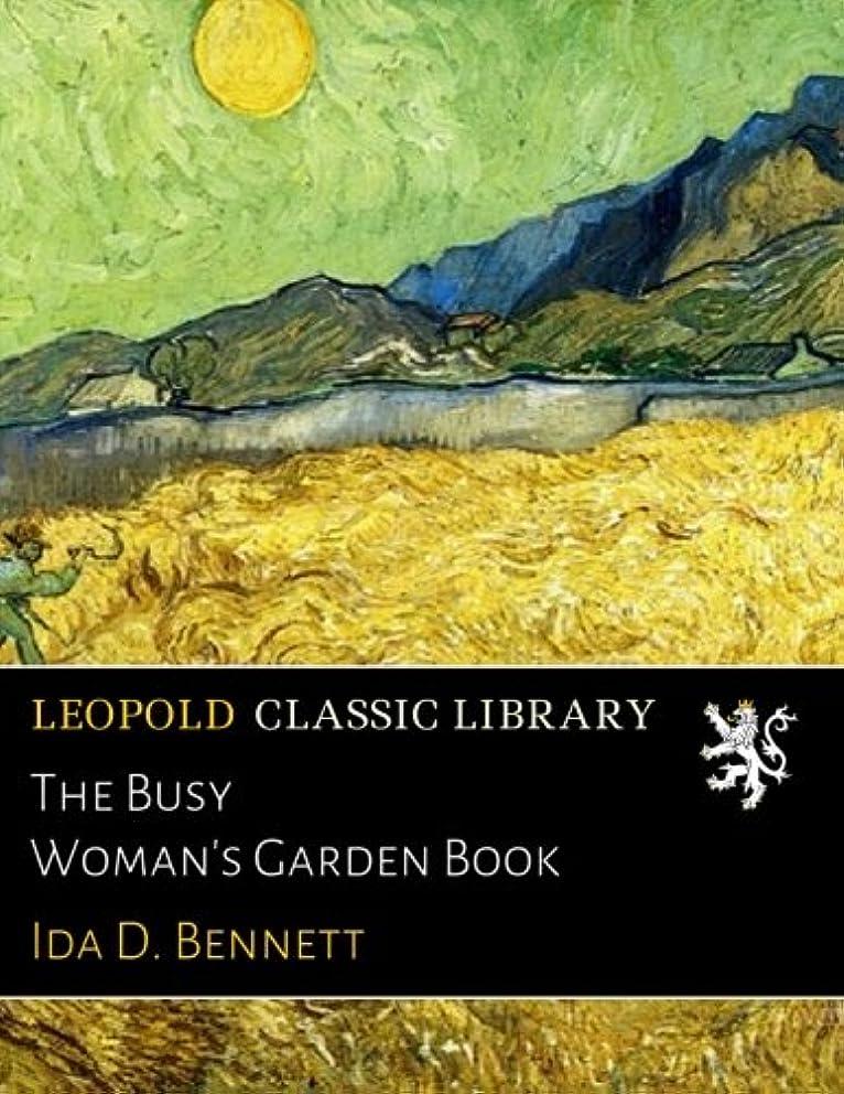 考え捨てる二年生The Busy Woman's Garden Book