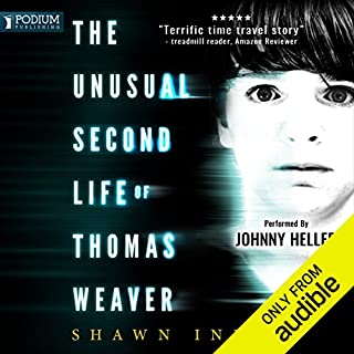 The Unusual Second Life of Thomas Weaver     Middle Falls Time Travel series, Book 1              By:                                                                                                                                 Shawn Inmon                               Narrated by:                                                                                                                                 Johnny Heller                      Length: 8 hrs and 20 mins     265 ratings     Overall 4.4