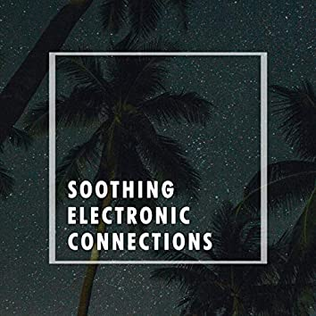 Soothing Electronic Connection