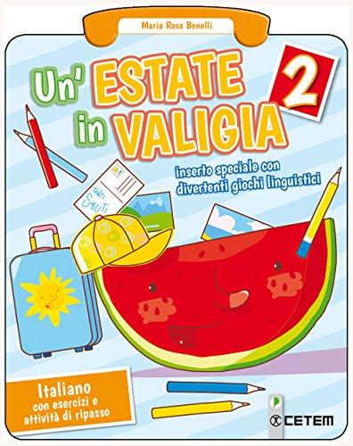 Un'estate in valigia. Italiano. Per la Scuola elementare: 2