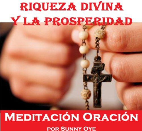 Poder para la riqueza divina y la Prosperidad (Spanish) – Meditación Oraciones audiobook cover art