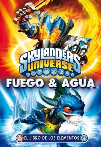 Skylanders Universe. El libro de los elementos: Fuego y agua